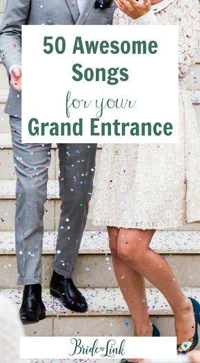 50 Awesome Grand Entrance Songs Wedding Pinterest Wedding