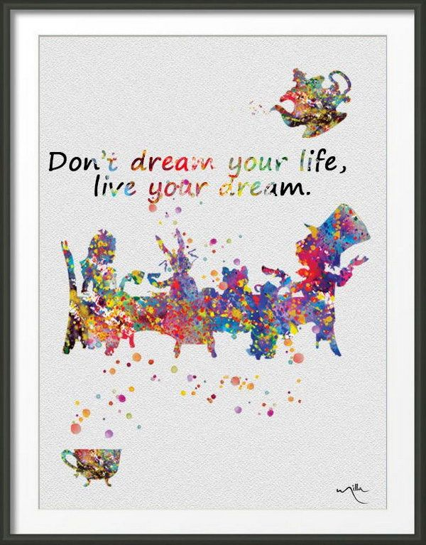 Don't dream your life, live your dream. Live Your Dream. As the saying goes, don't dream your life, live your dream. Stop being addicted to your daydream, you should stick to your goal and try your best to live it.