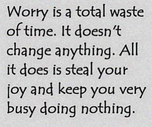 Easier said than done but VERY good advise!Thoughts, Wasting Of Time, Remember This, Inspiration, Quotes, Wisdom, So True, Don'T Worry, Totally Wasting