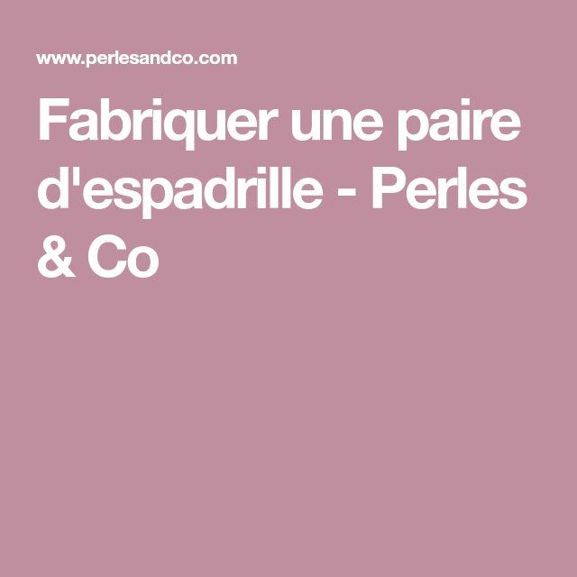 Fabriquer une paire d'espadrille - Perles & Co