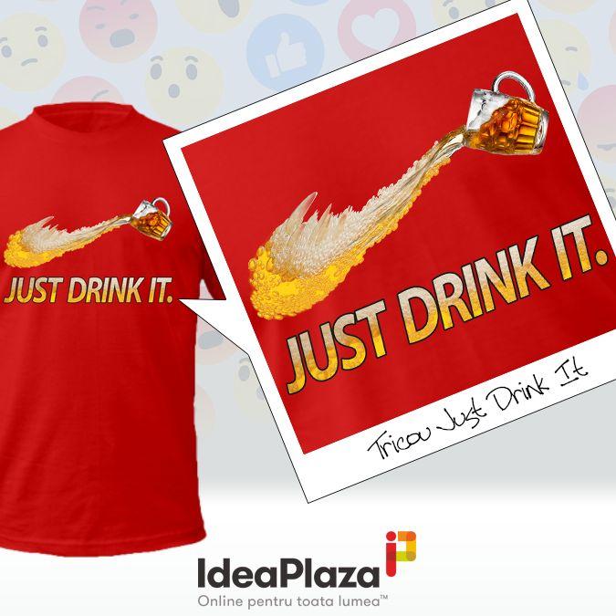 Tricoul Just Drink It... este un tricou pe cat de haios pe atat de original:  https://goo.gl/OdNO2Y  #tricou #tricouri #justdrinkit