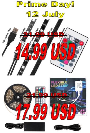 Prime Day on Amazon 12 July - this day we offer you our products for special prices: 5V LED Strip, USB light and TV Lighting: http://www.amazon.com/Razon-Changing-Lighting-Backlighting-Connectors/dp/B01E1HCJNS LED Strip Lights RGB 5050: http://www.amazon.com/Razon-Waterproof-Flexible-SMD5050-300leds/dp/B017FCNHMI