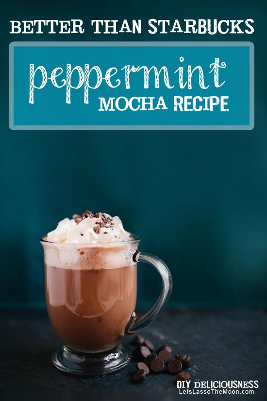 Better than Starbucks Peppermint Mocha *Recipe sounds like heaven... *What do you order at Starbucks?