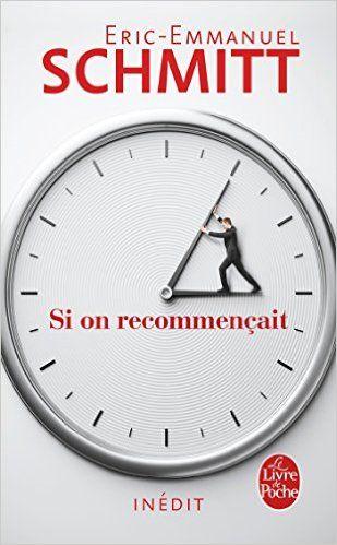 Amazon.fr - Si on recommençait - Eric-Emmanuel Schmitt - Livres