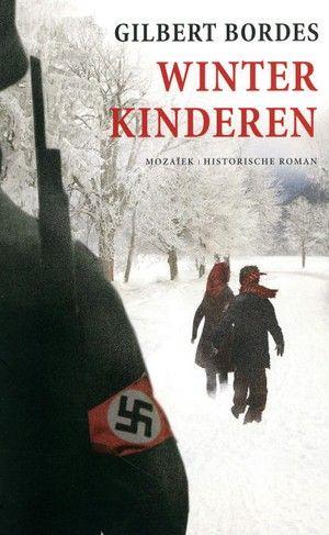 Winterkinderen. Gilbert Bordes. Zes Franse kinderen, die op de vlucht zijn voor de nazi's, willen via de Pyreneeën Spanje bereiken.