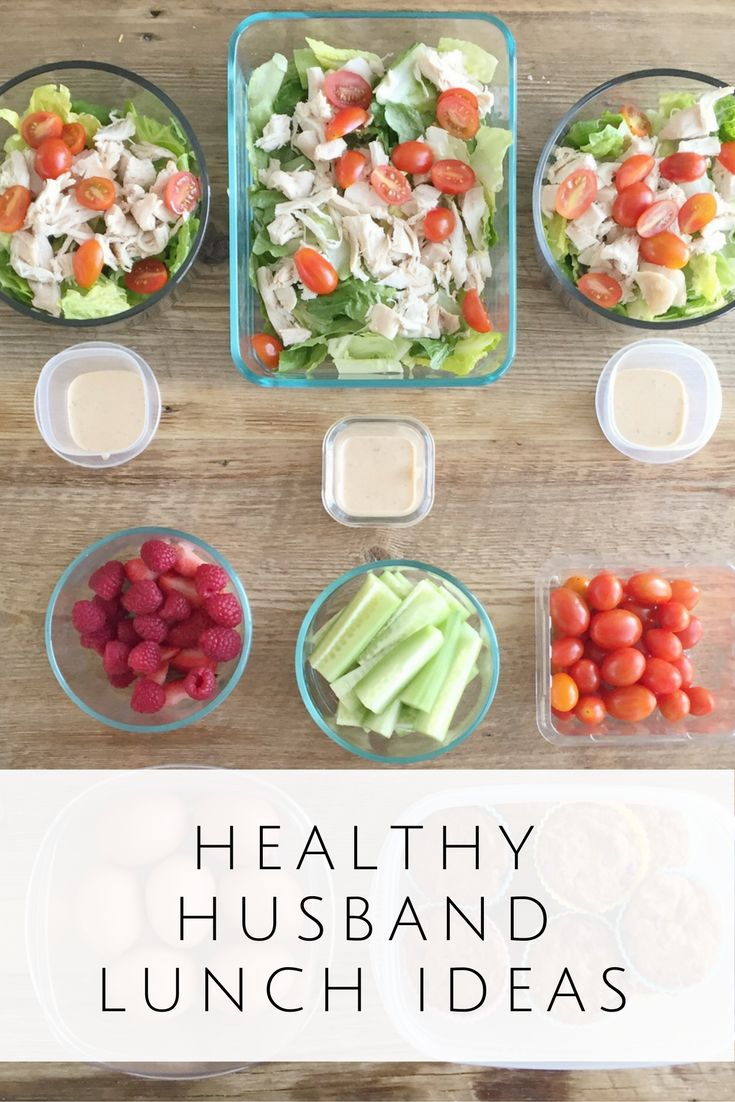 Healthy lunch ideas for husbands who need an extra nudge to eat healthy! :)