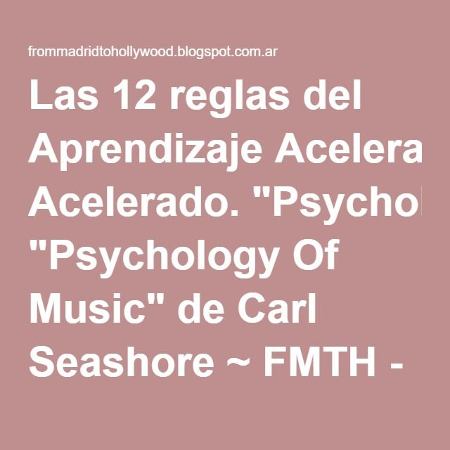 """Las 12 reglas del Aprendizaje Acelerado. """"Psychology Of Music"""" de Carl Seashore ~ FMTH - Escuela de Música Moderna en Boadilla del Monte - Lecciones de Guitarra - Actualidad Musical"""