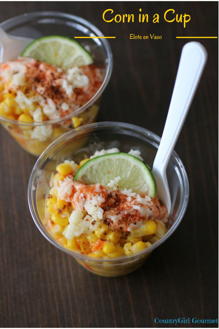 Corn in a cup sounds simple but it really is elevating corn to a new level, one with a Mexican twist.