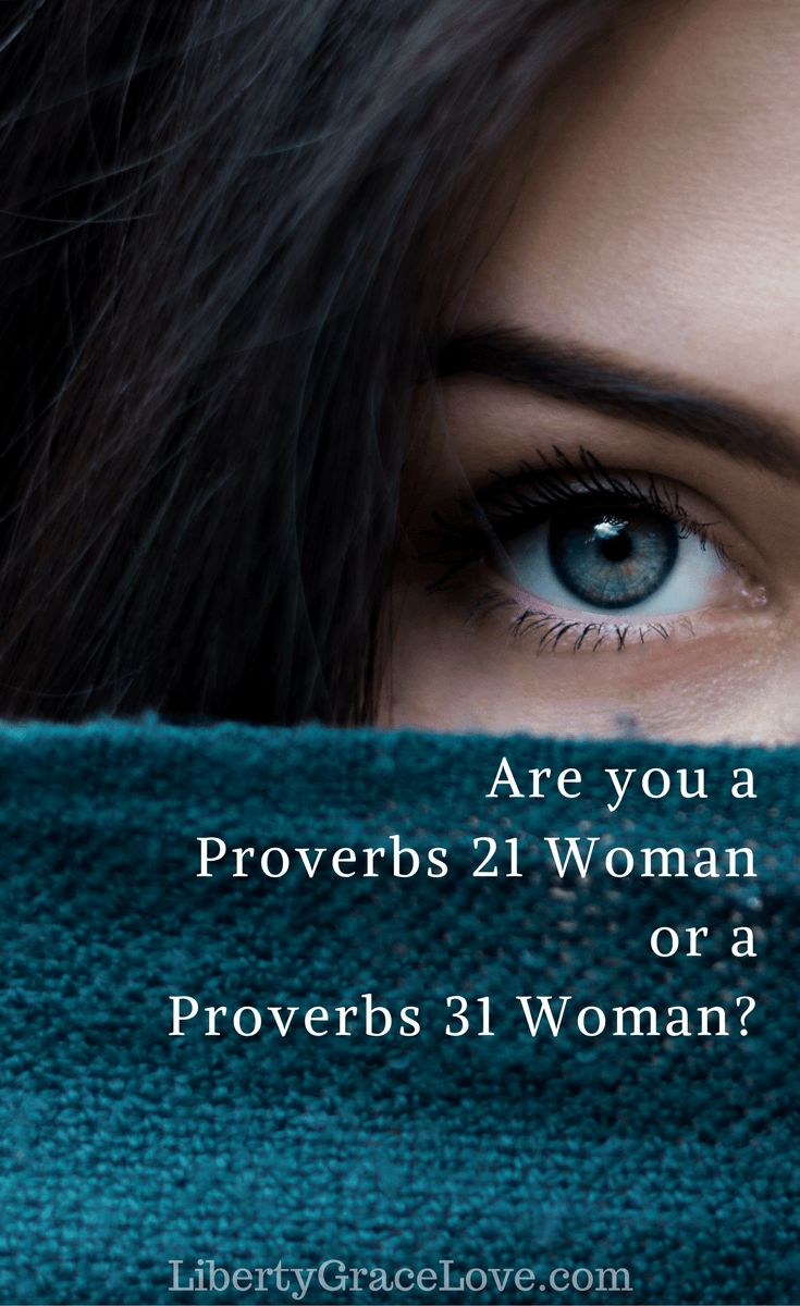 Are you a Proverbs 21 Woman or a Proverbs 31 Woman- Christian Marriage Blog Devotion