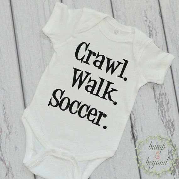 Crawl Walk Soccer Baby Bodysuit Baby by BumpAndBeyondDesigns