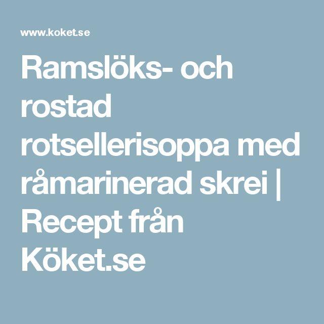 Ramslöks- och rostad rotsellerisoppa med råmarinerad skrei | Recept från Köket.se