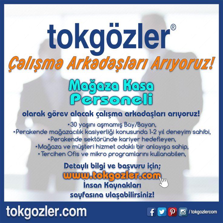 ► Çalışma Arkadaşları Arıyoruz! Mağaza Kasa Personeli olarak görev alacak çalışma arkadaşları arıyoruz! Detaylı bilgi ve başvuru için tokgozler.com İnsan kaynakları sayfasına ulaşabilirsiniz!