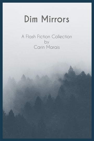 My flash fiction collection DIM MIRRORS is now available! Download it here --> http://books.noisetrade.com/carinmarais/dim-mirrors