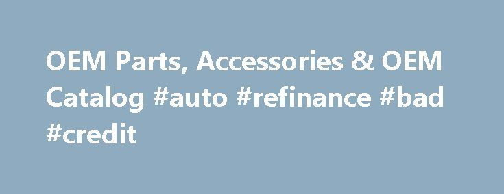 OEM Parts, Accessories & OEM Catalog #auto #refinance #bad #credit http://auto.remmont.com/oem-parts-accessories-oem-catalog-auto-refinance-bad-credit/  #auto parts catalog # Shop OEM Products Face it. Almost all people are brand-conscious. Nike, LV, Apple, Audi, BMW-these are just some of the biggest brand names that are known in all four corners of the world. Why do most people still make purchases from big brands even though they come with hefty price tags? [...]Read More...The post OEM…