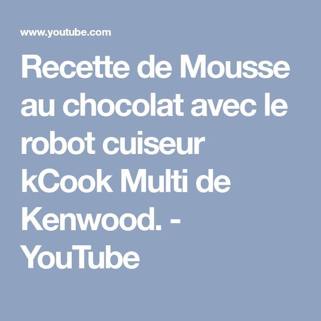 Recette de Mousse au chocolat avec le robot cuiseur kCook Multi de Kenwood. - YouTube