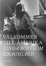 Välkommen till Amerika av Linda Boström Knausgård (Innbundet)