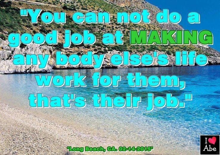 """""""No puedes hacer un buen trabajo HACIENDO que la vida de alguien más funcione para ellos, ese es su trabajo."""""""