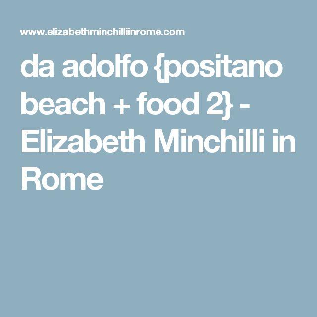 da adolfo {positano beach + food 2} - Elizabeth Minchilli in Rome