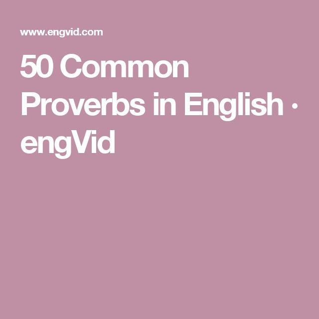 50 english proverbs English proverbs and sayings, short statements of wisdom or advice, with their meaning, in alphabetical lists, for learners of english.