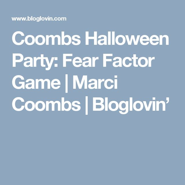 Coombs Halloween Party: Fear Factor Game | Marci Coombs | Bloglovin'