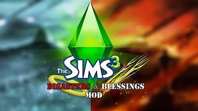 "Mod The Sims - The Sims 3 Disasters & Blessings ""Immediate Interactions"""