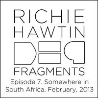 Richie Hawtin: DE9 Fragments 7. Somewhere in South Africa (February, 2013) by RichieHawtin on SoundCloud