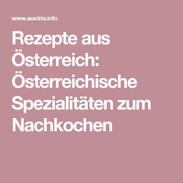 Rezepte aus Österreich: Österreichische Spezialitäten zum Nachkochen