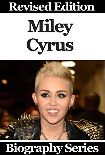 Celebrity Biographies - The Amazing Life of Miley Cyrus - Biography Series