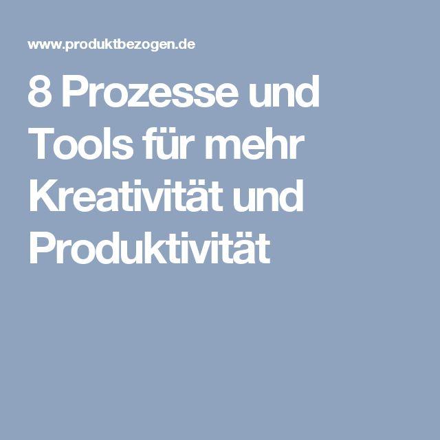 8 Prozesse und Tools für mehr Kreativität und Produktivität