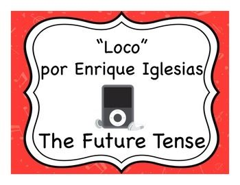 """Spanish future tense activities to accompany the song """"Loco"""" by Enrique Iglesias."""