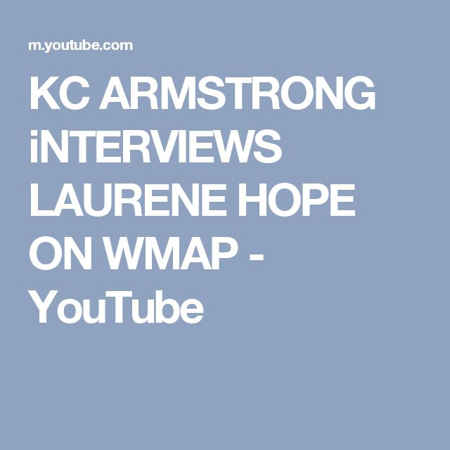 KC ARMSTRONG iNTERVIEWS LAURENE HOPE ON WMAP - YouTube