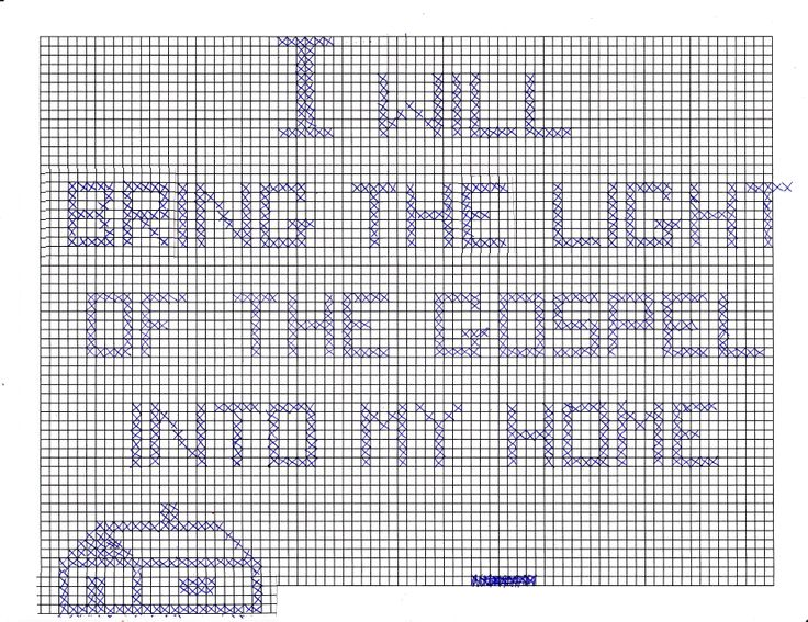 I WILL BRING THE LIGHT OF THE GOSPEL INTO MY HOME - Remember doing this cross-stitch in Primary (Church of Jesus Christ of Latter-Day Saints)?  My friends are currently serving as Mission President and was in search of the pattern and couldn't find it anywhere.  I still had the pillow I made at least 45 years ago.  I copied the pattern onto graph paper to send to her.  Maybe there are others wanting this pattern, so I thought I would share.