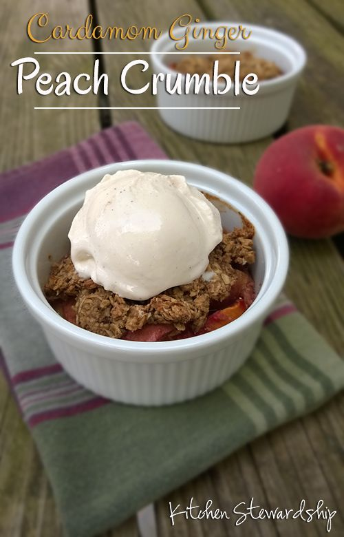 Gluten-Free Peach Crumble with Cardamom and Ginger Recipe   Kitchen Stewardship   A Baby Steps Approach to Balanced Nutrition