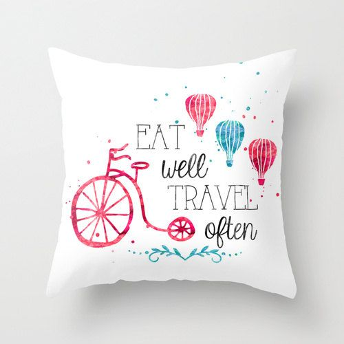 Superior Eat Well Travel Often Watercolor Decorative Throw Pillows Cover Home Decor  Housewares Nature Typographic Pillow Cover Typography Bike Baloon Home Design Ideas