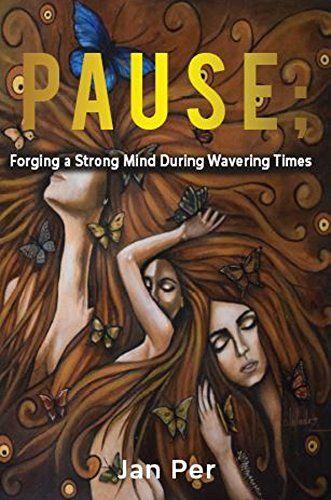 Pause;: Forging a Strong Mind During Wavering Times by Ja... https://www.amazon.com/dp/B07B4N1BMX/ref=cm_sw_r_pi_dp_U_x_tTeOAb20J27FA