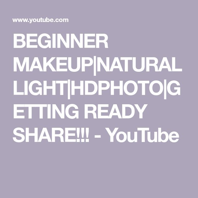 BEGINNER MAKEUP|NATURAL LIGHT|HDPHOTO|GETTING READY SHARE!!! – YouTube