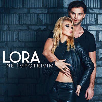 Ne Impotrivim - Lora