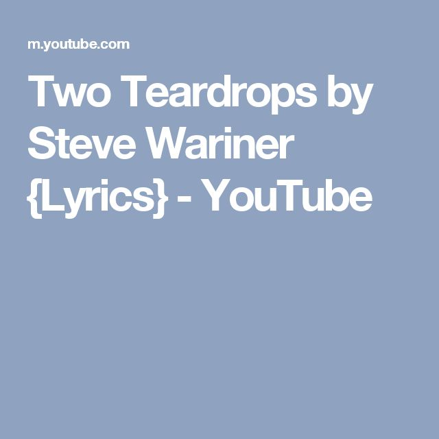Two Teardrops by Steve Wariner {Lyrics} - YouTube
