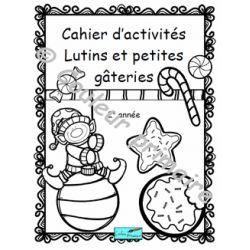 Cahier d'activités des lutins et petites gâteries. 2e année www.couleurprimaire.ca