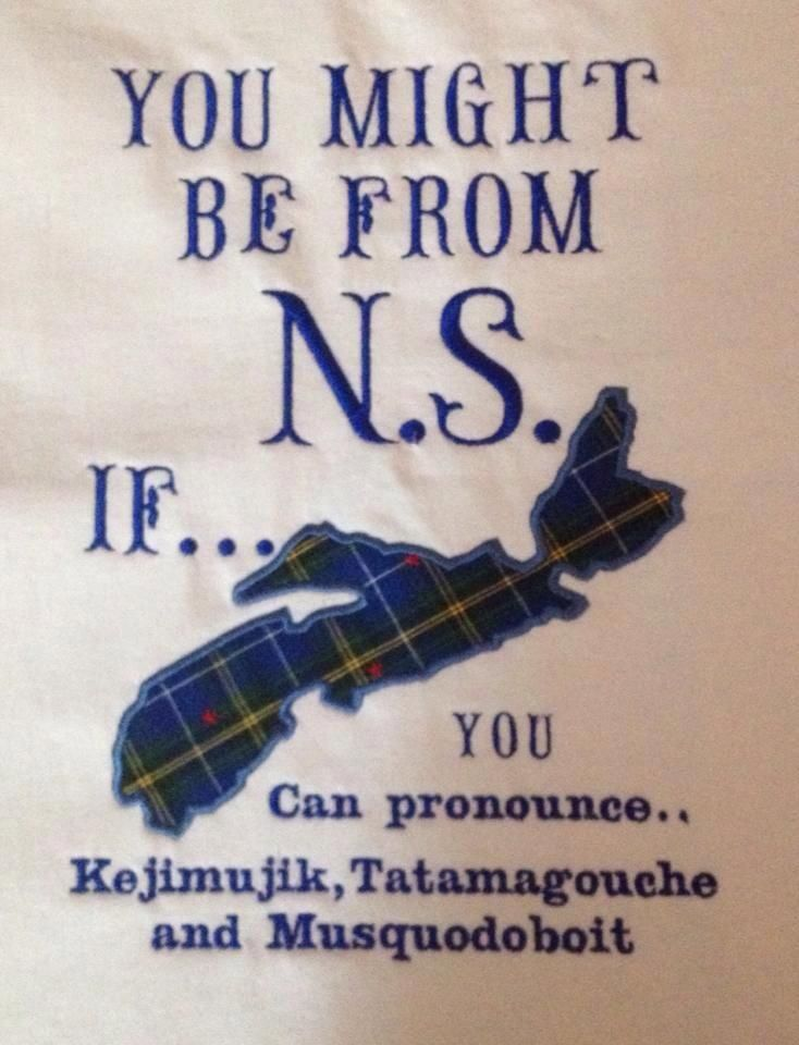 You Might Be From Nova Scotia if... (quote) Canada ツ