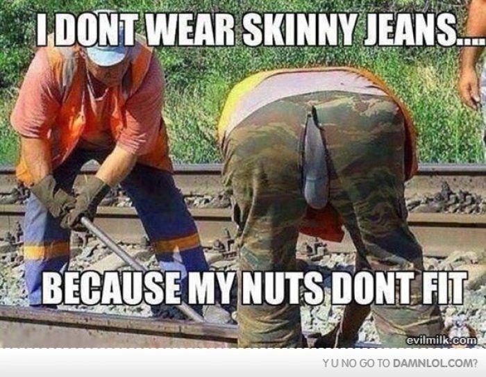 Why you dont wear skinny jeans - Meme lol - http://www.jokideo.com/