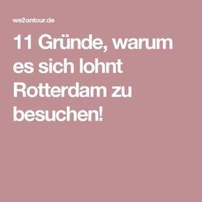 11 Gründe, warum es sich lohnt Rotterdam zu besuchen!