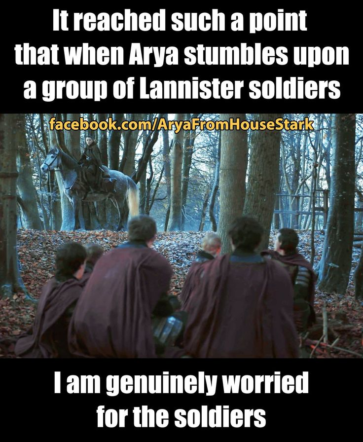Game of Thrones Season 7: It reached such a point that when Arya stumbles upon a group of Lannister soldiers, I am genuinely worried for the soldiers.