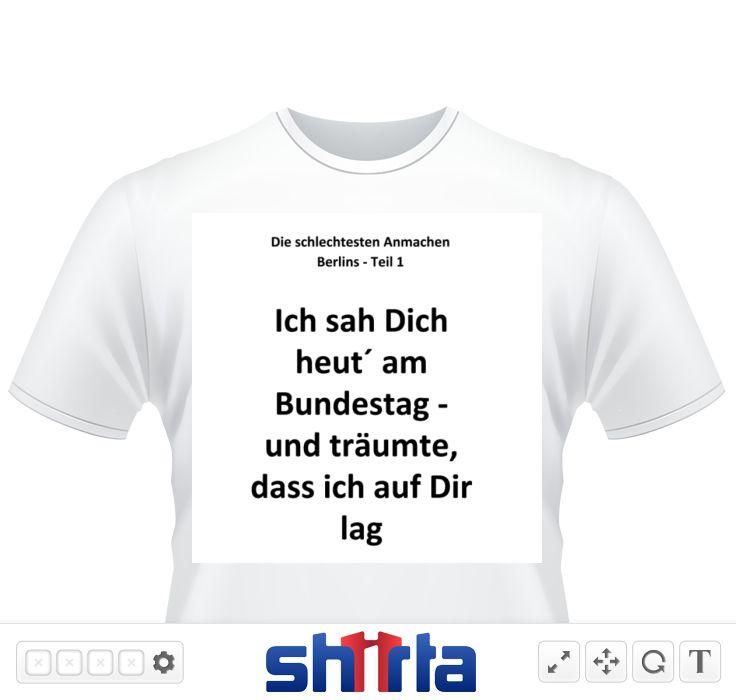 Der richtige Anmach-Spruch für Berlin. Lokalpatrioten tragen nichts anderes!