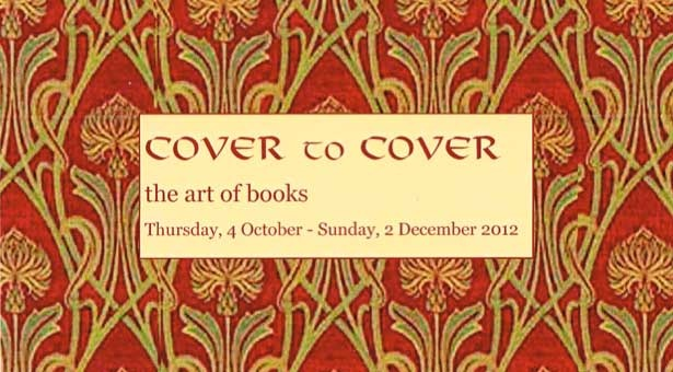 'Cover to Cover' The art of books. This exhibition opens up the creative world of books from simple design and structure to abstract master works
