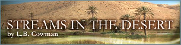 Streams in the Desert Daily Devotional, Charles Cowman, Christian Bible Devotions