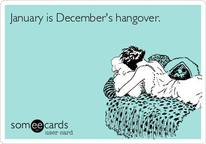 January is December's hangover. #ecards #humor #funny
