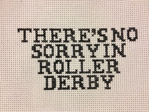 There's no sorry in roller derby