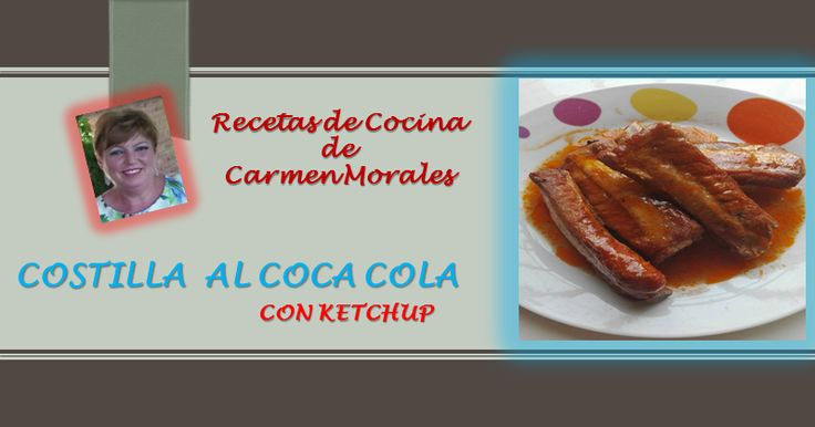 Que rica receta de Costillas al Coca Cola, de nuestra amiga y cocinera Carmen Morales. Pulsar en la foto para ver la receta, y le das a compartir si te gusta. http://cadizporestapa.blogspot.com.es/2017/02/costilla-al-coca-cola.html