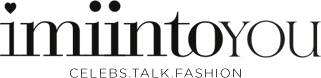 imiintoyou | celebs.talk.fashion